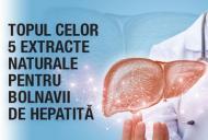 5 extracte naturale recomandate in hepatita!